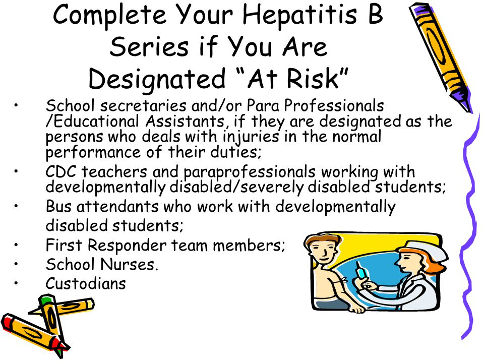 Complete Your Hepatitis B Series if You Are Designated At Risk