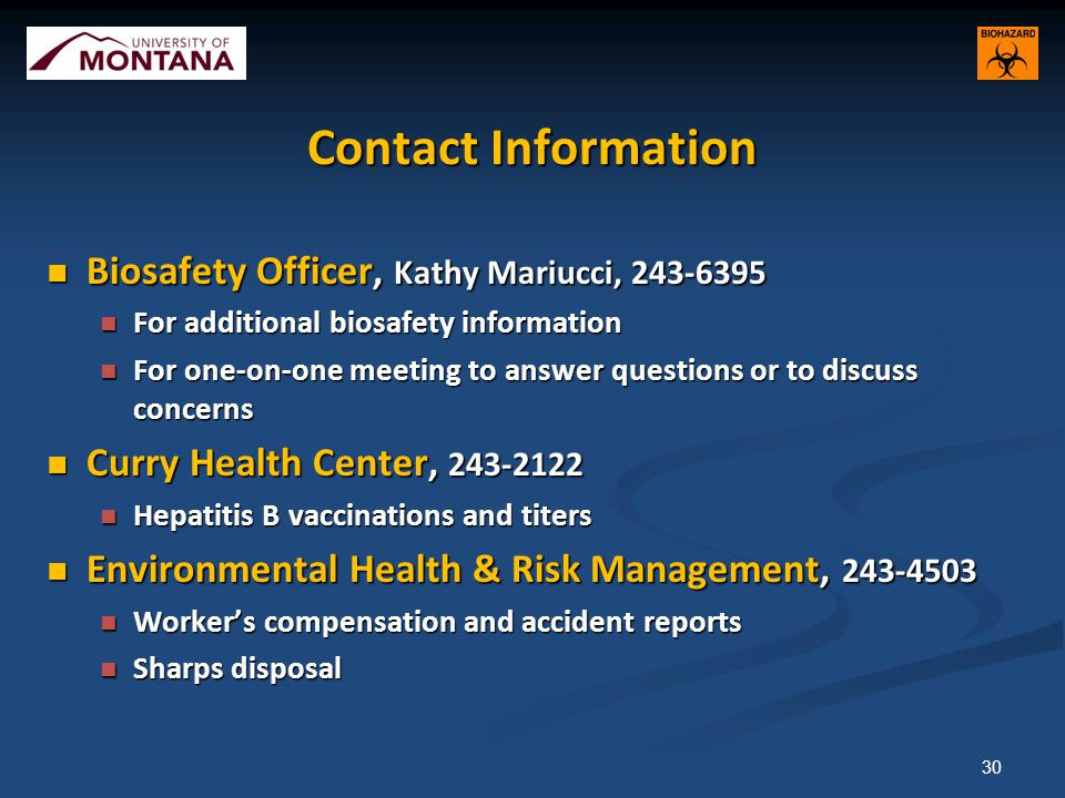 Contact Information Biosafety Officer, Kathy Mariucci, 243-6395. For additional biosafety information.