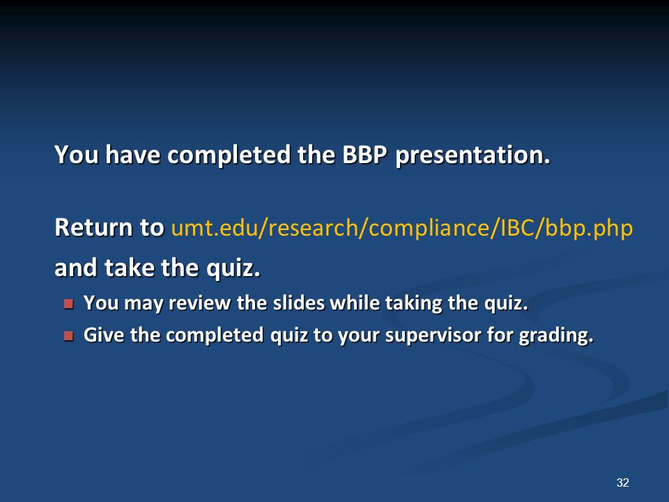 and take the quiz. You have completed the BBP presentation.