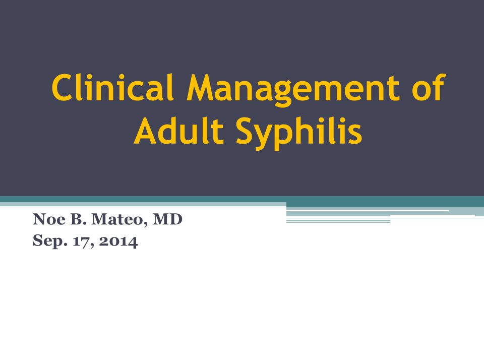 Clinical Management of Adult Syphilis