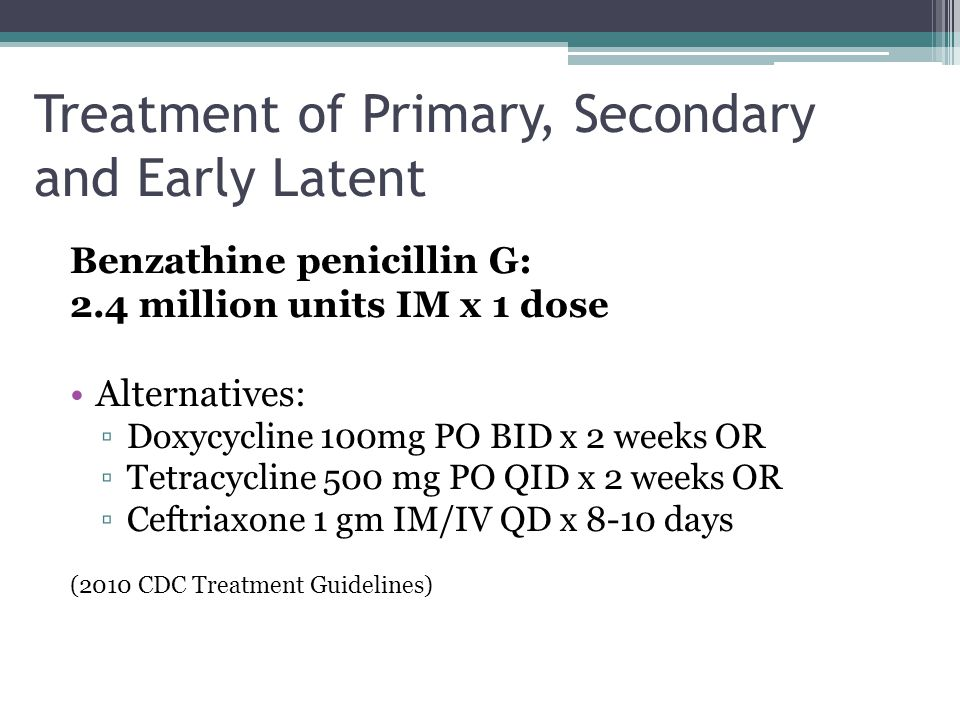 Treatment of Primary, Secondary and Early Latent