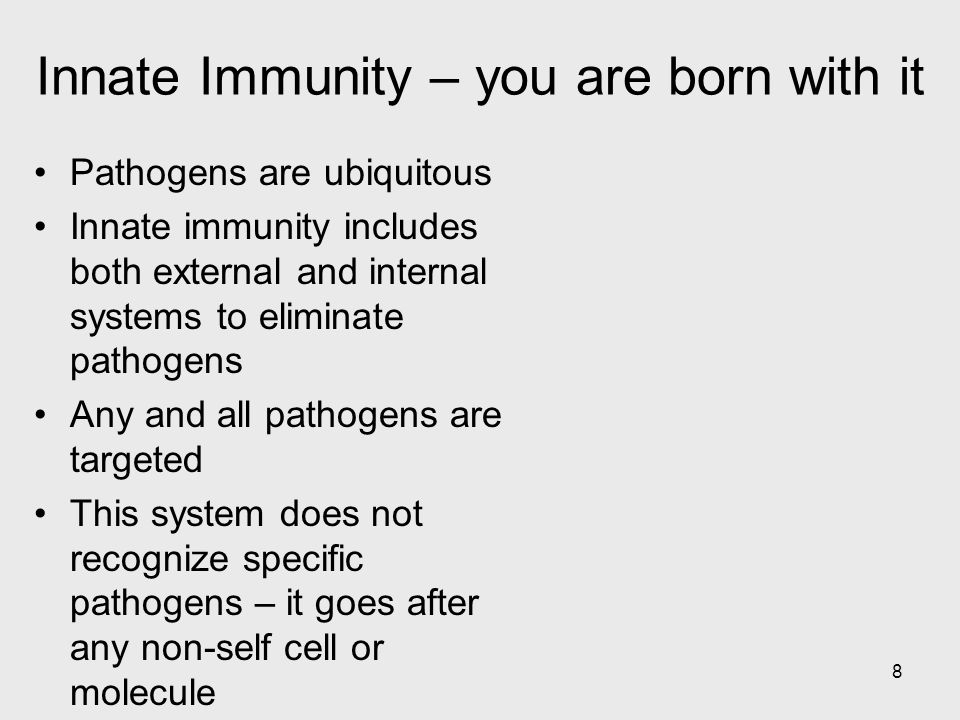 Innate Immunity – you are born with it