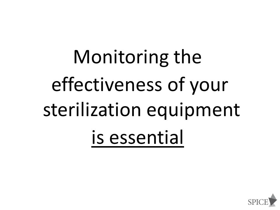 effectiveness of your sterilization equipment