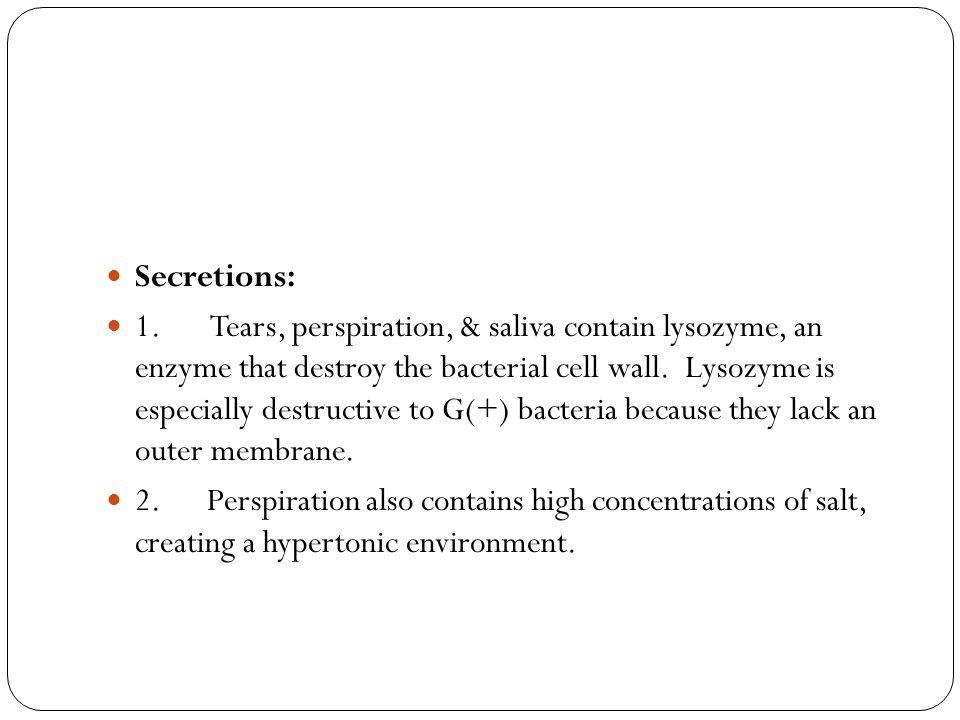 Secretions: