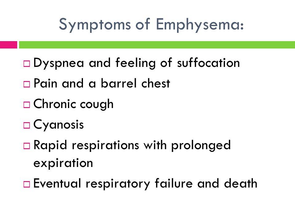 Symptoms of Emphysema:
