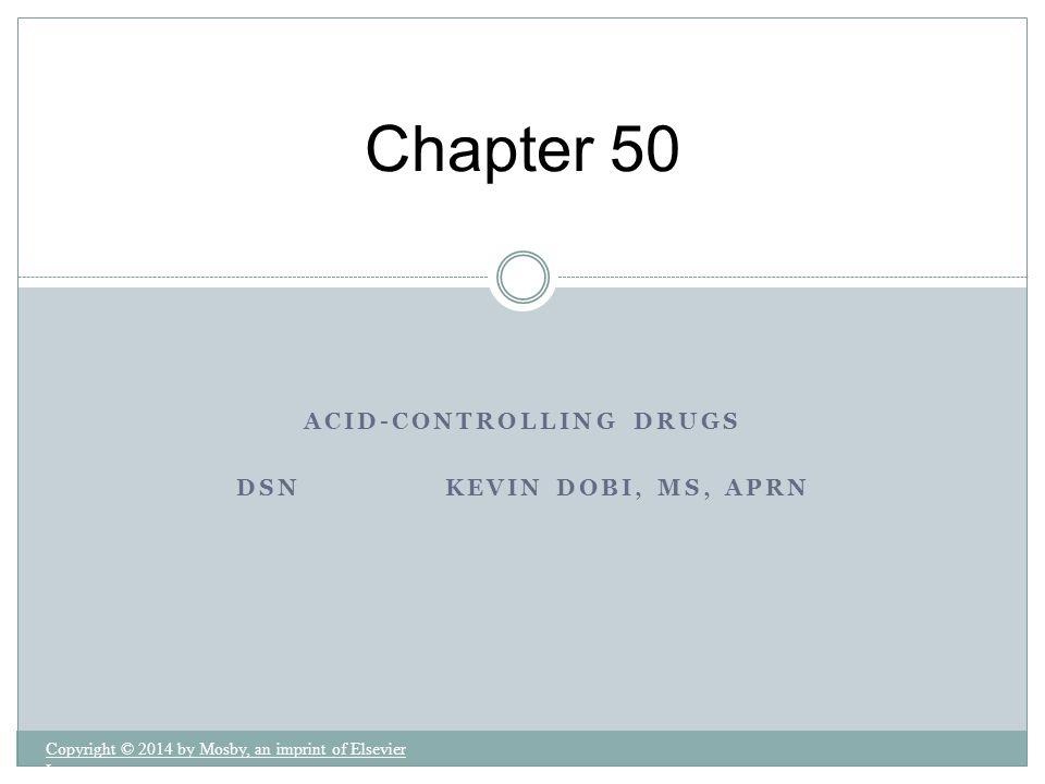 Acid-Controlling Drugs DSN Kevin dobi, MS, Aprn