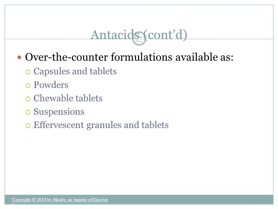 Antacids (cont'd) Over-the-counter formulations available as: