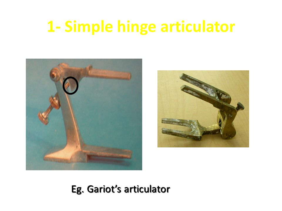 1- Simple hinge articulator