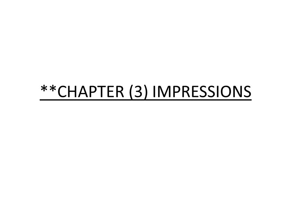 **CHAPTER (3) IMPRESSIONS