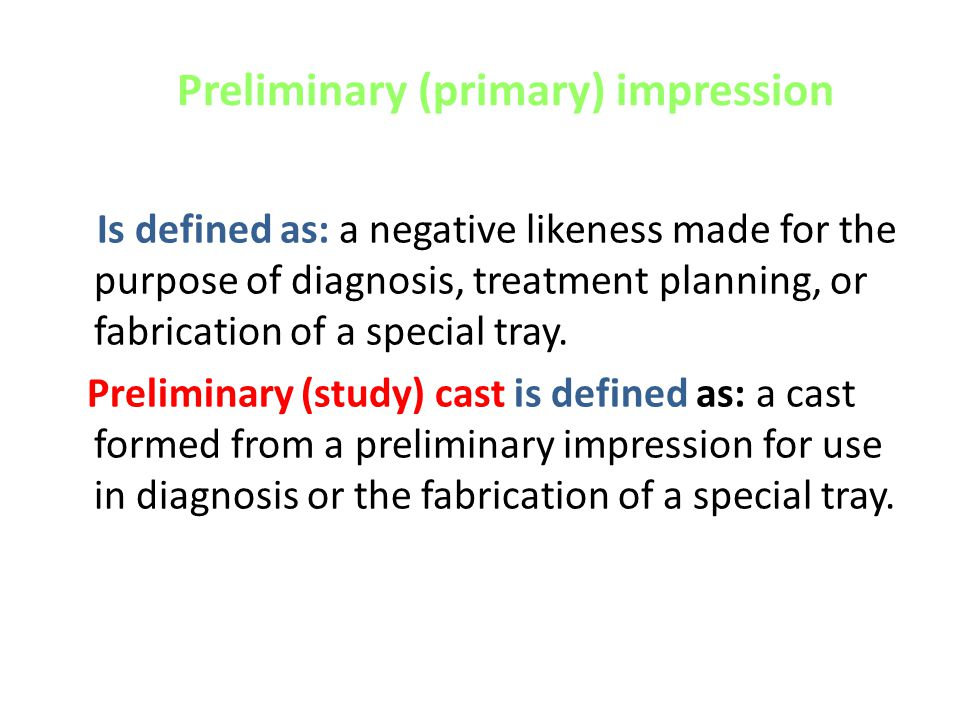 Preliminary (primary) impression