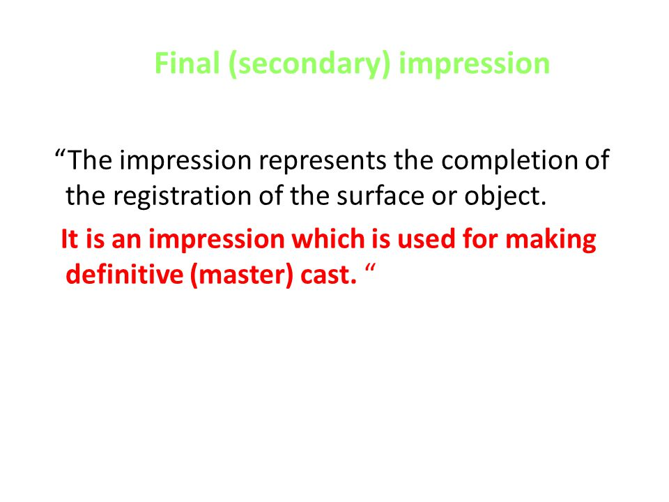 Final (secondary) impression
