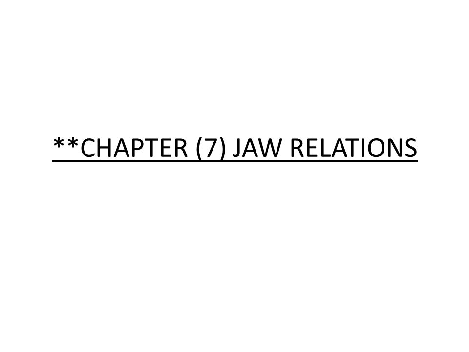 **CHAPTER (7) JAW RELATIONS