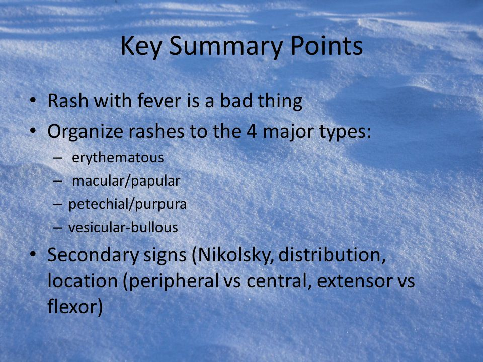 Key Summary Points Rash with fever is a bad thing