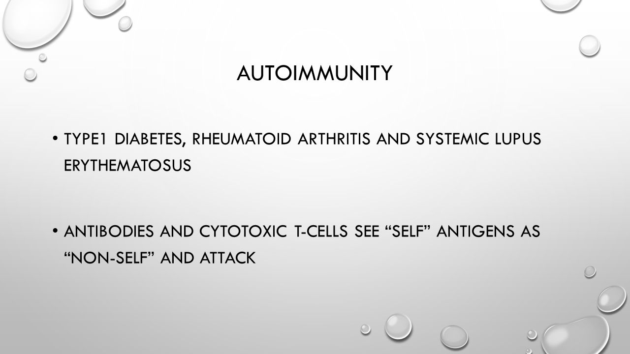 Autoimmunity Type1 diabetes, rheumatoid arthritis and systemic lupus erythematosus.