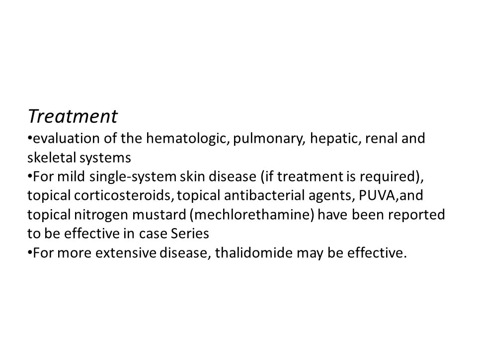 Treatment evaluation of the hematologic, pulmonary, hepatic, renal and skeletal systems.