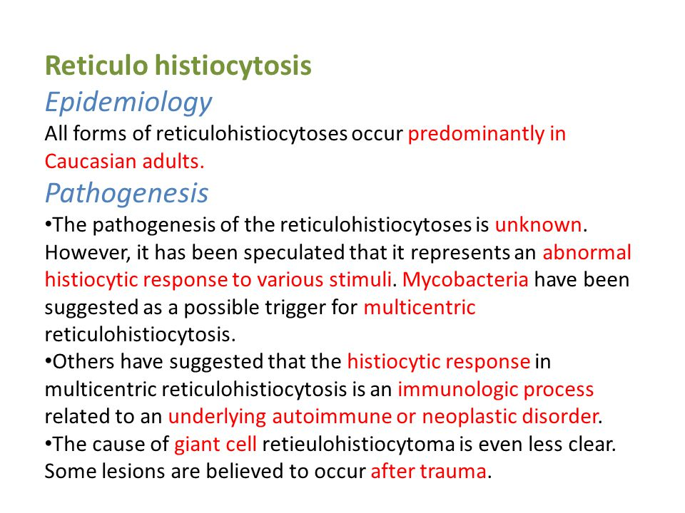 Reticulo histiocytosis Epidemiology