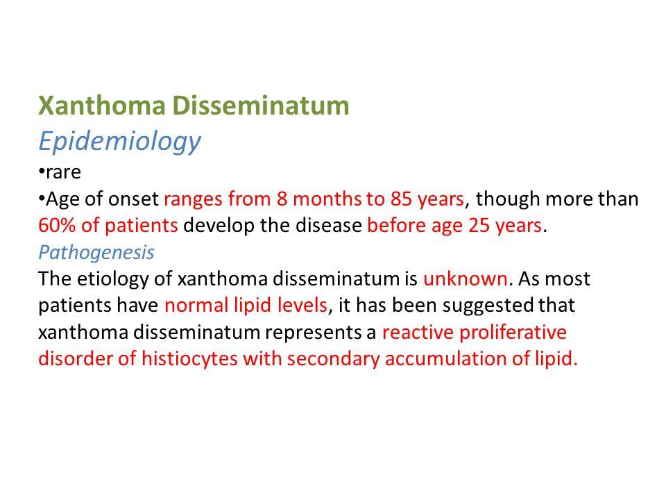 Xanthoma Disseminatum Epidemiology