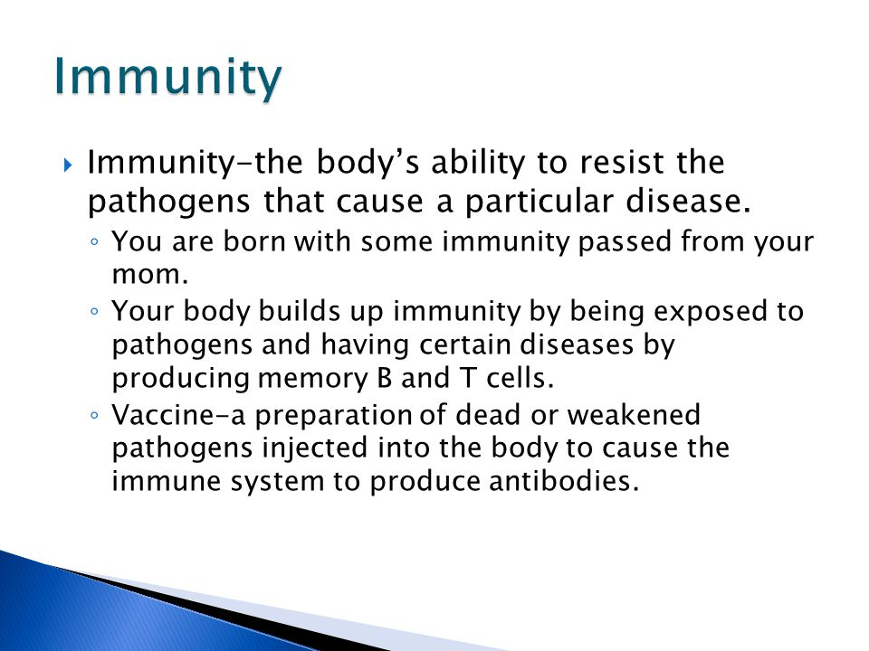 Immunity Immunity-the body's ability to resist the pathogens that cause a particular disease.