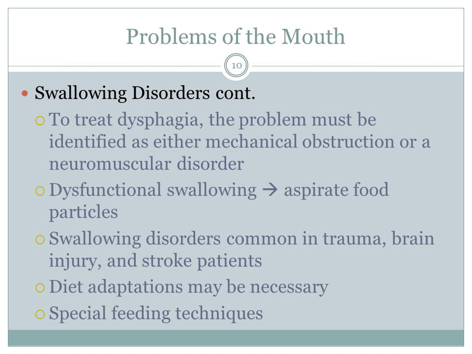 Problems of the Mouth Swallowing Disorders cont.