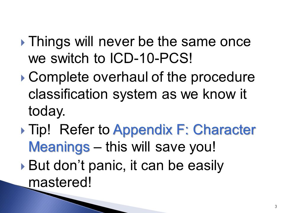 Things will never be the same once we switch to ICD-10-PCS!