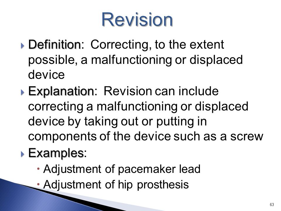 Revision Definition: Correcting, to the extent possible, a malfunctioning or displaced device.