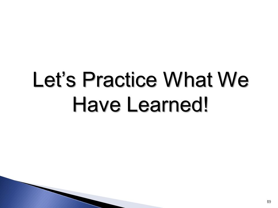 Let's Practice What We Have Learned!