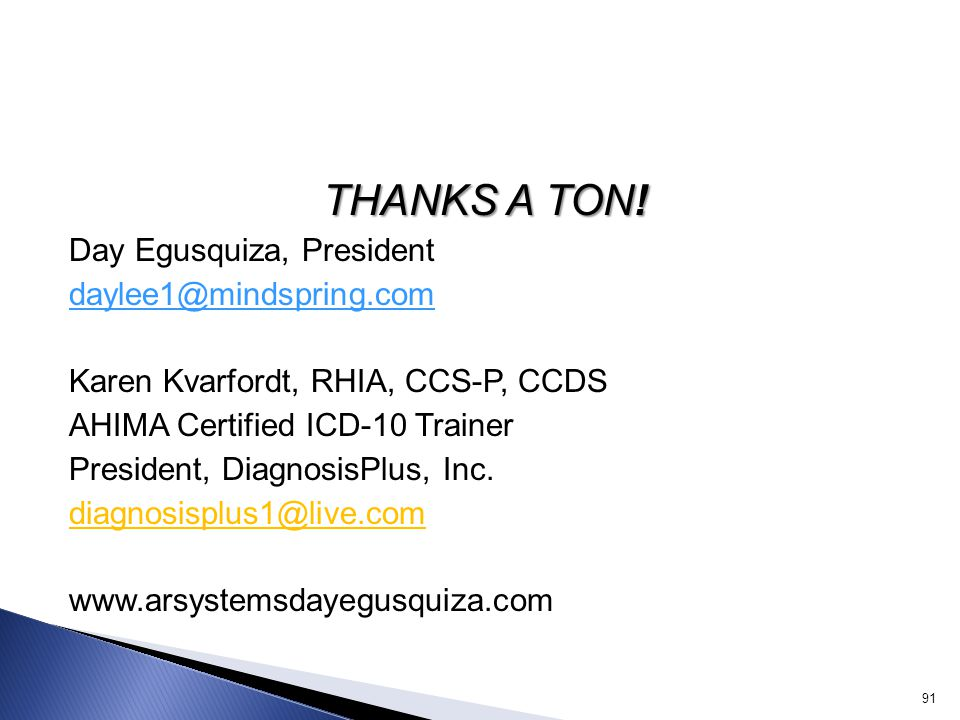 THANKS A TON! Day Egusquiza, President daylee1@mindspring.com