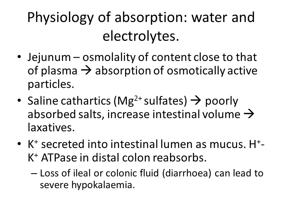 Physiology of absorption: water and electrolytes.