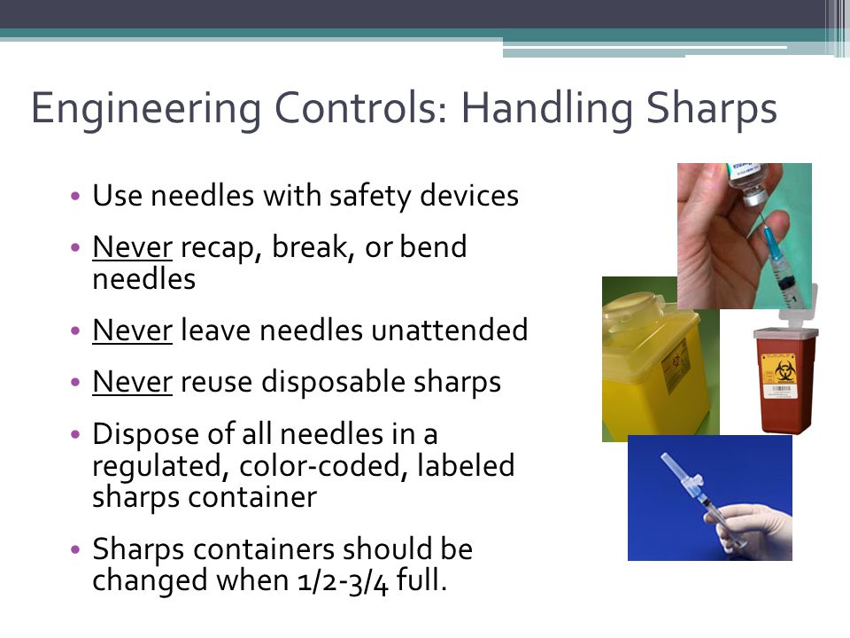 Engineering Controls: Handling Sharps