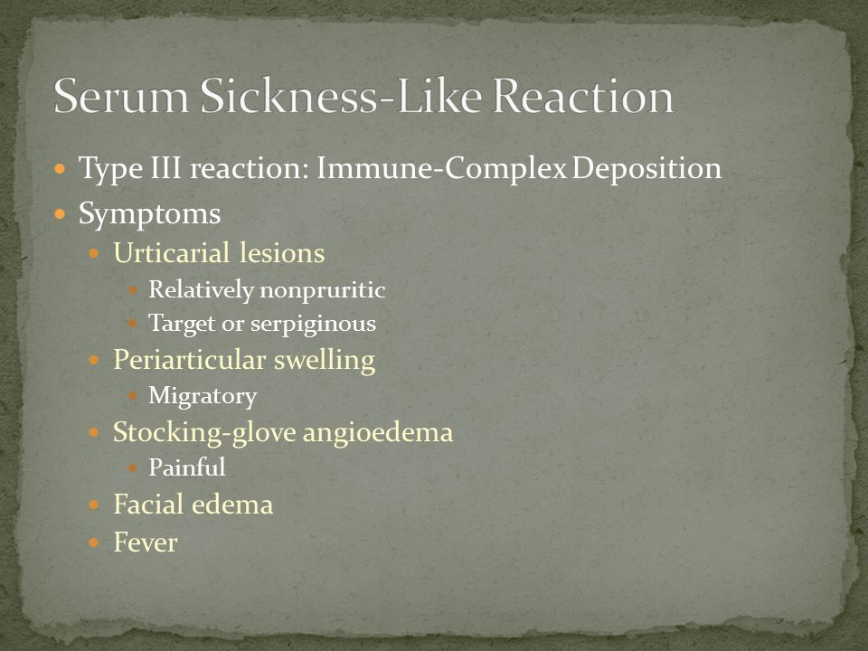 Serum Sickness-Like Reaction