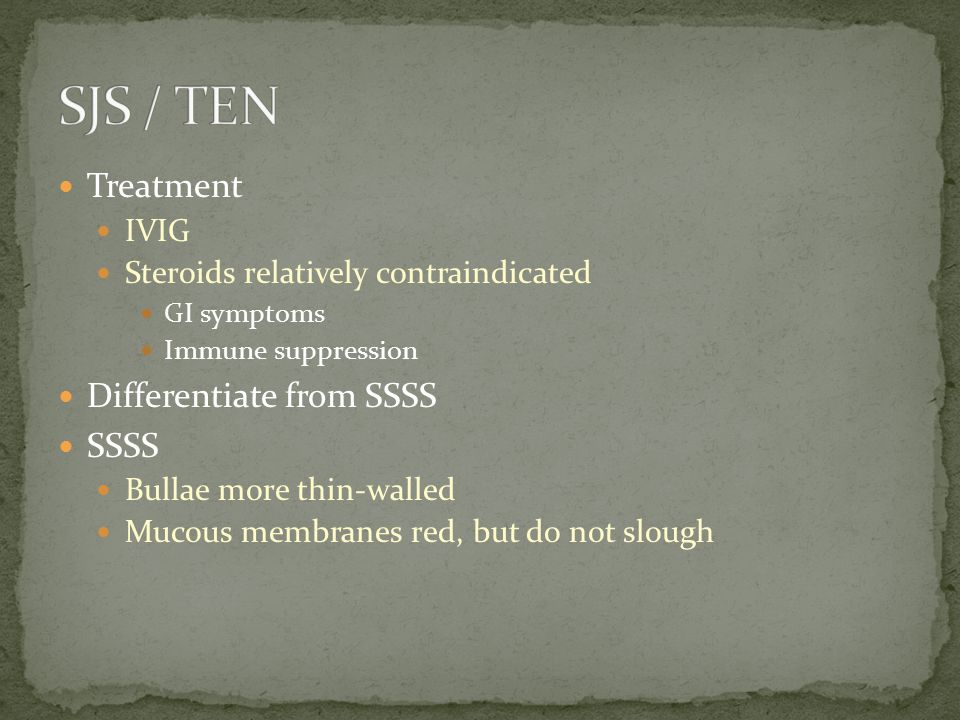 SJS / TEN Treatment Differentiate from SSSS SSSS IVIG