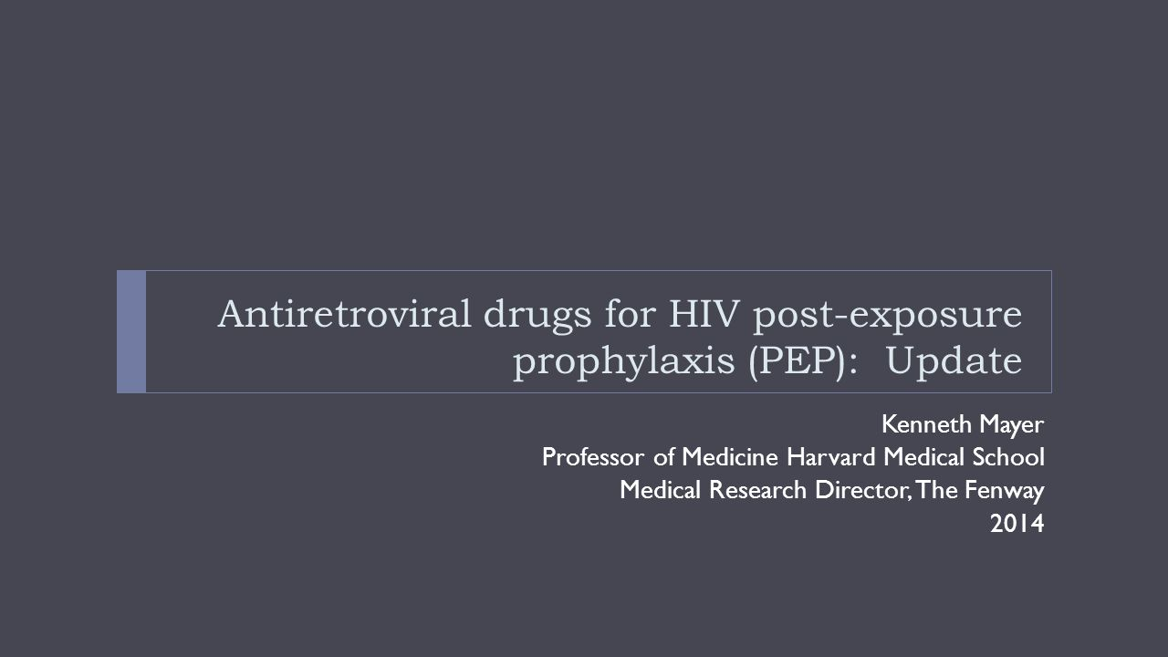 Antiretroviral drugs for HIV post-exposure prophylaxis (PEP): Update