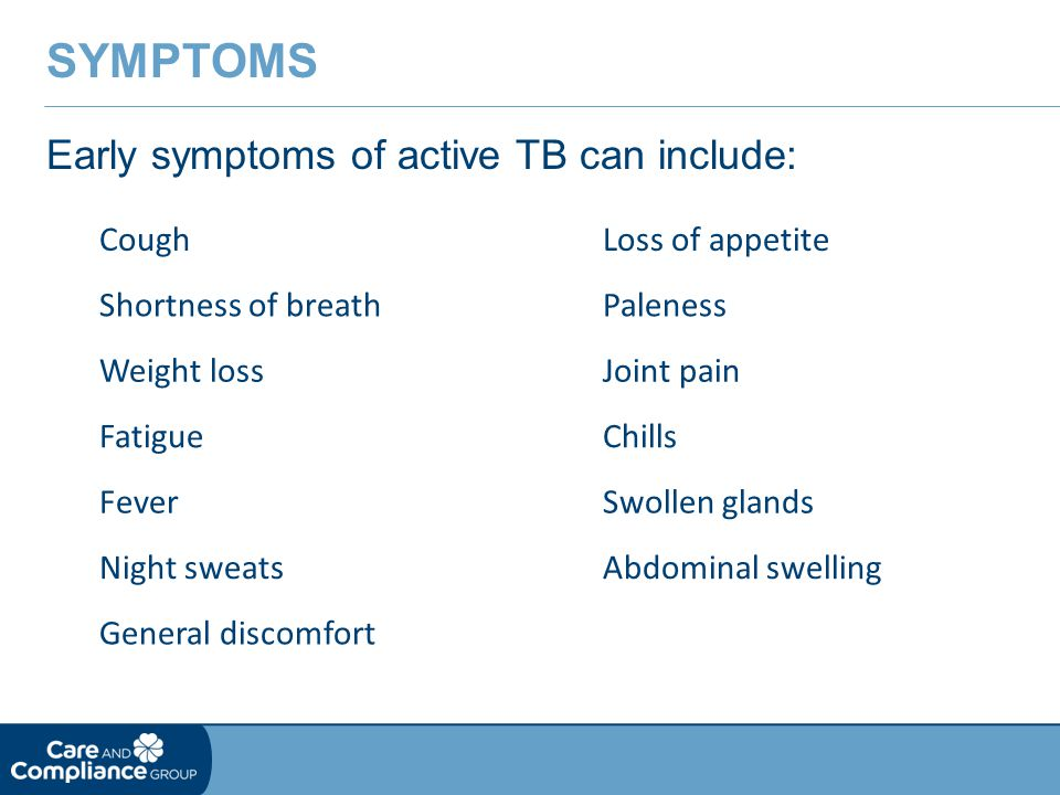Symptoms Early symptoms of active TB can include: Cough