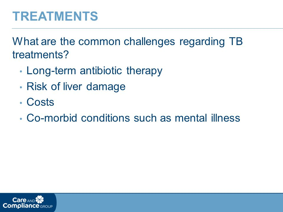 Treatments What are the common challenges regarding TB treatments