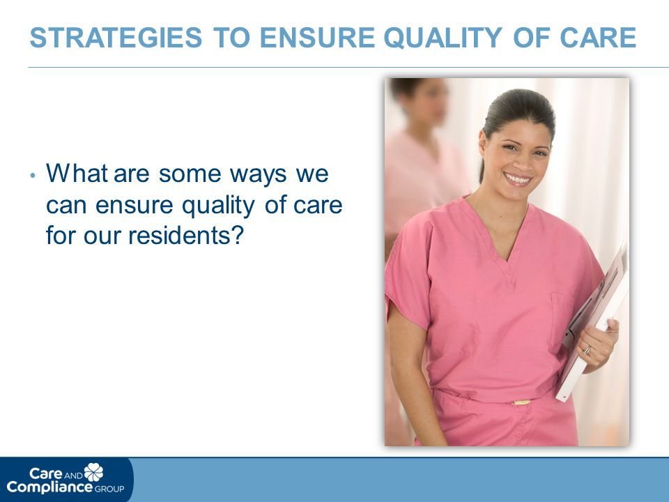 Strategies to ensure quality of care
