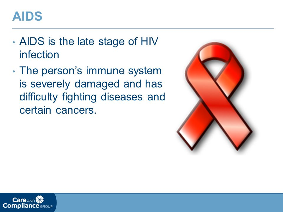 AIDS AIDS is the late stage of HIV infection
