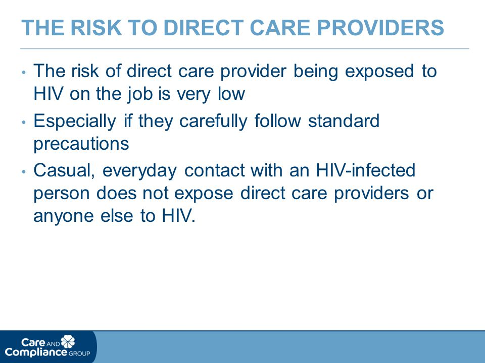 The risk to direct care providers