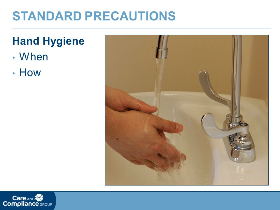Standard Precautions Hand Hygiene When How
