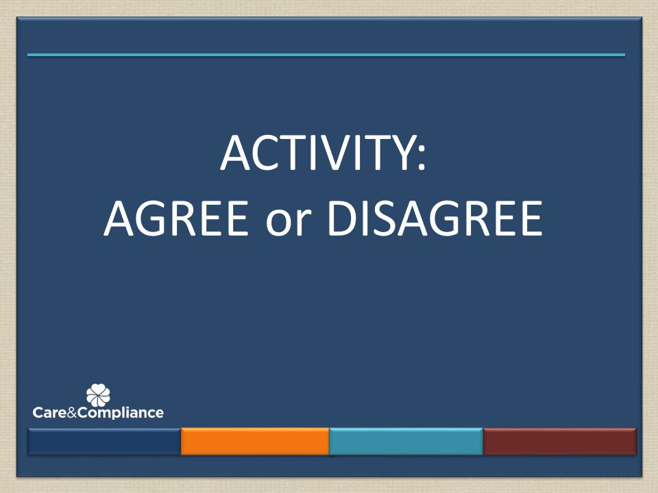 ACTIVITY: AGREE or DISAGREE