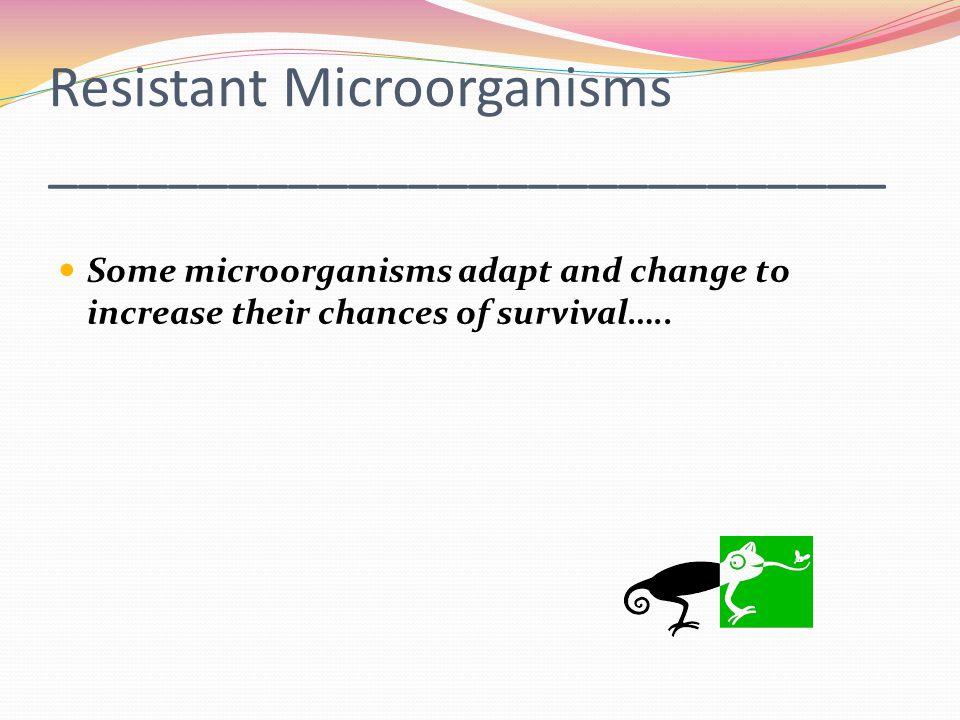Resistant Microorganisms ____________________________