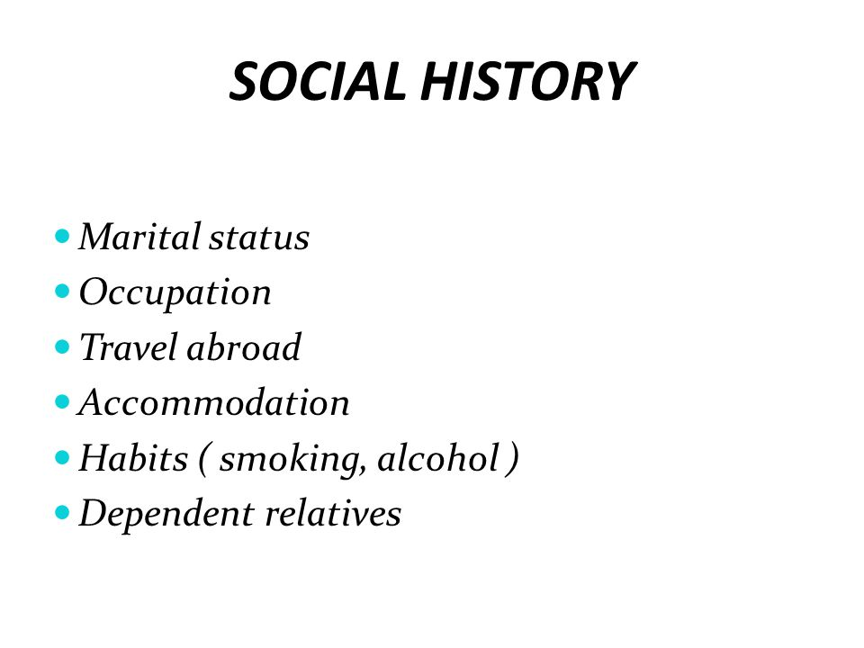 SOCIAL HISTORY Marital status Occupation Travel abroad Accommodation