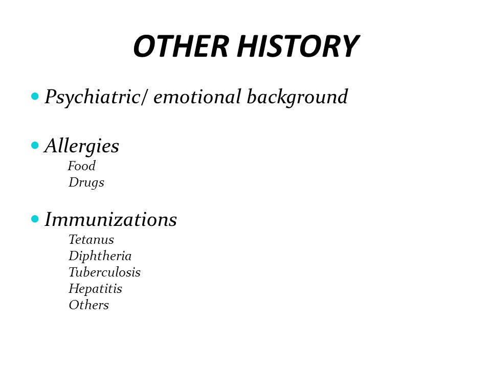 OTHER HISTORY Psychiatric/ emotional background Allergies