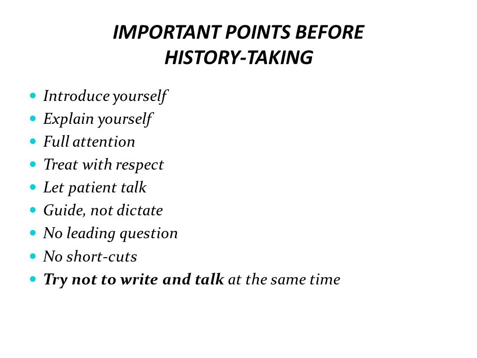 IMPORTANT POINTS BEFORE HISTORY-TAKING