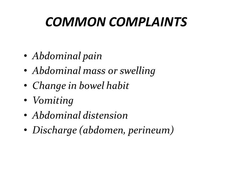 COMMON COMPLAINTS Abdominal pain Abdominal mass or swelling