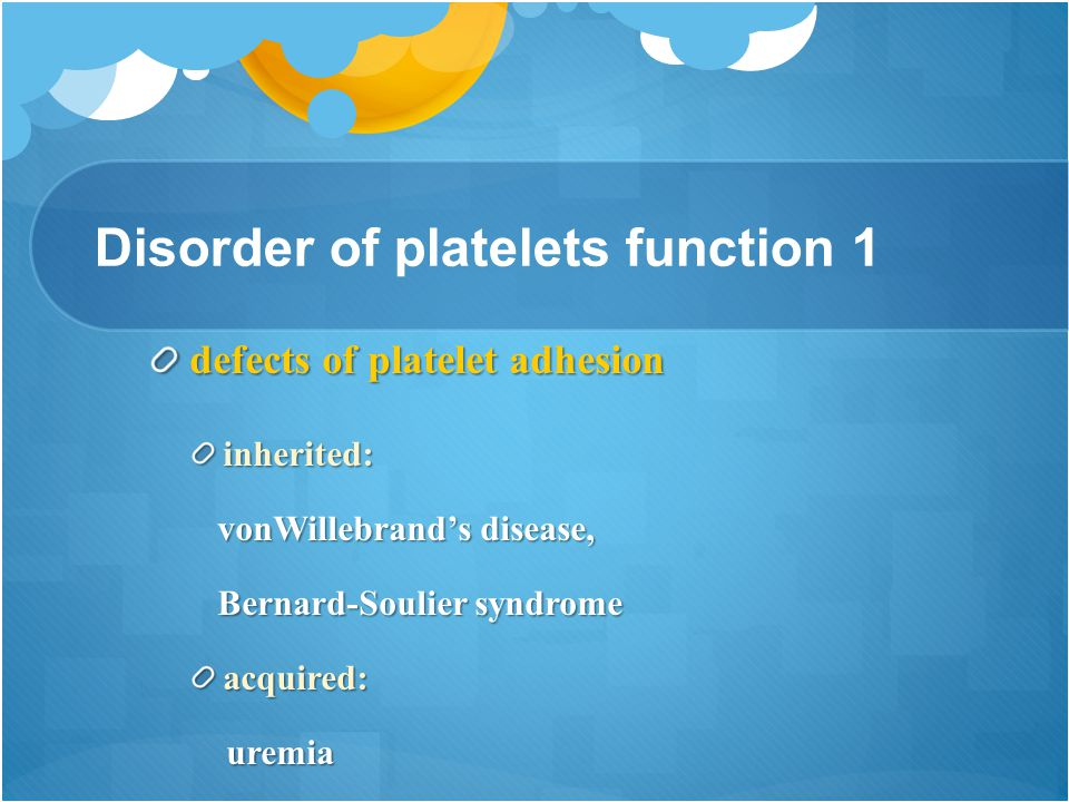 Disorder of platelets function 1