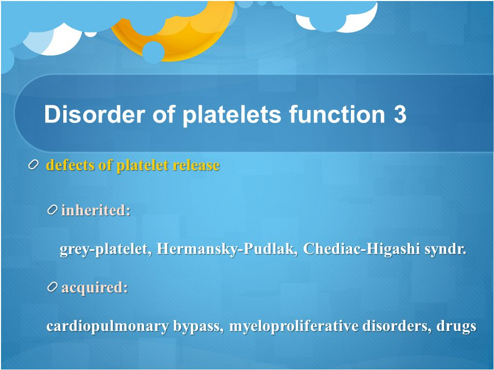 Disorder of platelets function 3