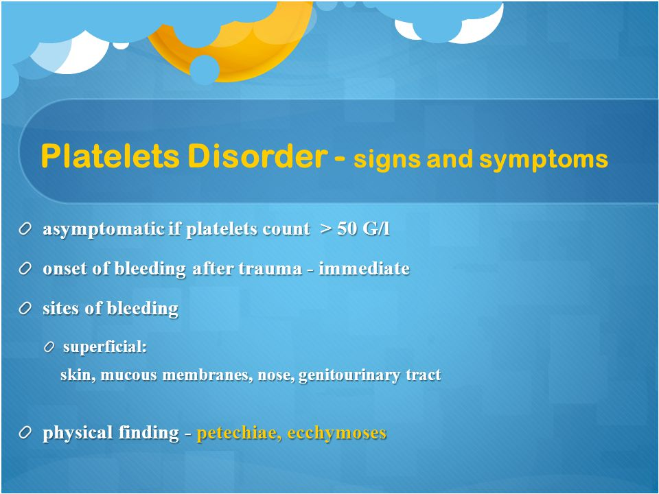 Platelets Disorder - signs and symptoms