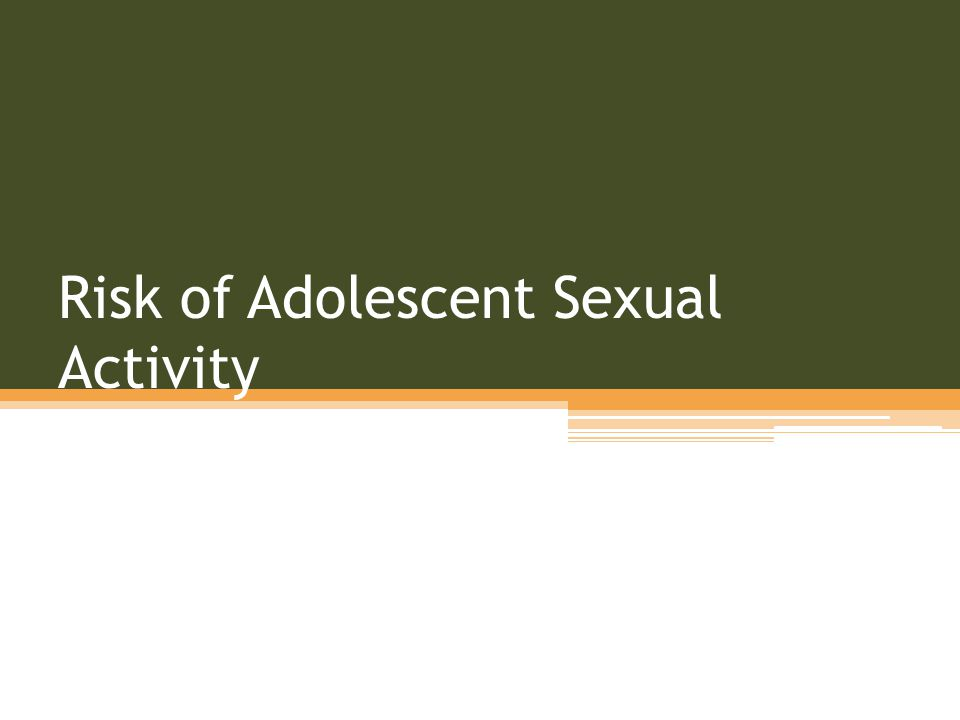 Risk of Adolescent Sexual Activity