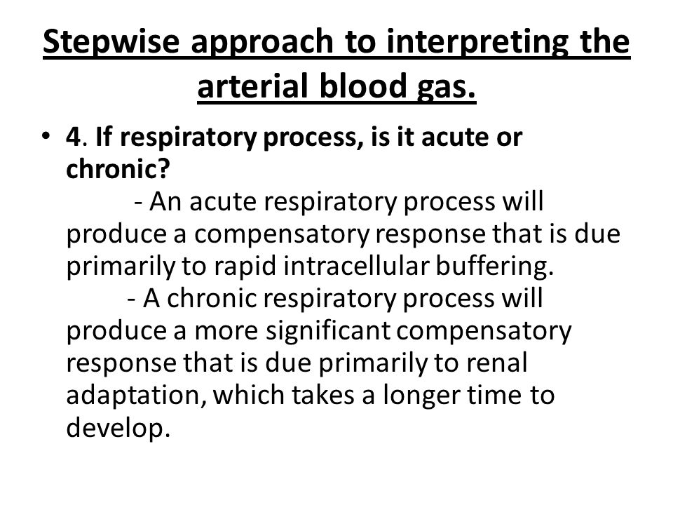 Stepwise approach to interpreting the arterial blood gas.