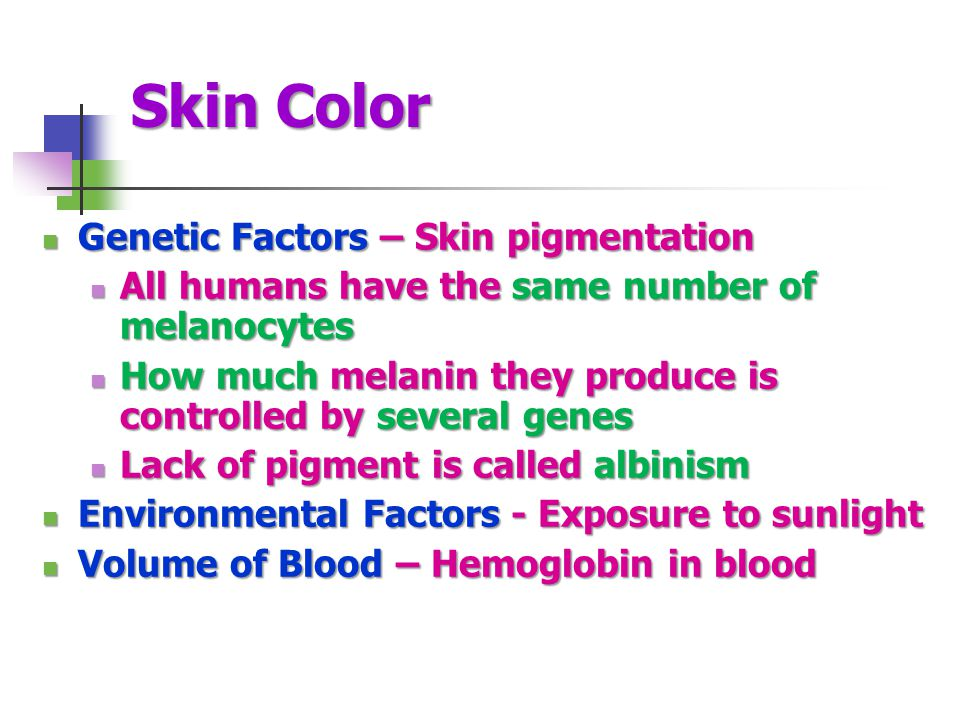 Skin Color Genetic Factors – Skin pigmentation
